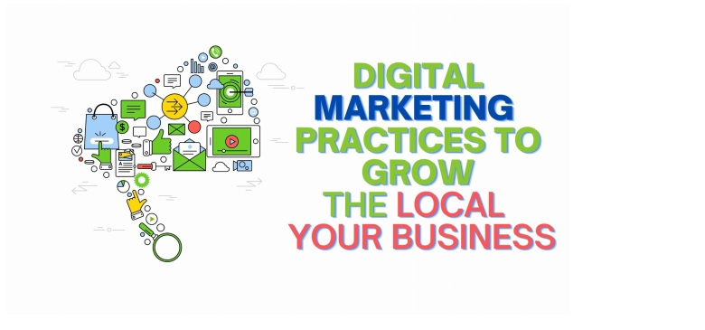 Digital Marketing Practices To Grow The Local Reach Of Your Business